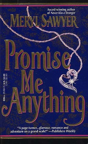 Promise Me Anything  by  Meryl Sawyer