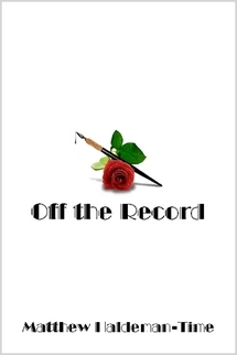 Off the Record by Matthew Haldeman-Time