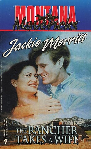 The Rancher Takes a Wife by Jackie Merritt