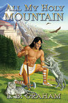 All My Holy Mountain by L.B. Graham