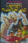 The Secret of Phantom Lake (Alfred Hitchcock and The Three Investigators, #19)