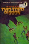 The Mystery of the Two-Toed Pigeon (The Three Investigators, #37)