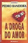 A Droga do Amor by Pedro Bandeira