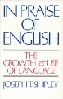 In Praise of English: The Growth and Use of Language