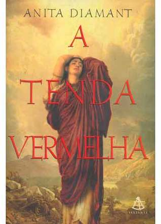 A Tenda Vermelha by Anita Diamant