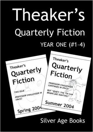 Theaker's Quarterly Fiction: Year One (#1-4)