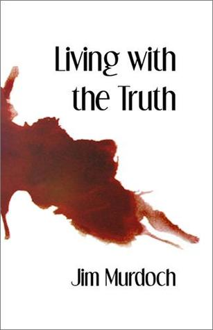 Living with the Truth by Jim  Murdoch