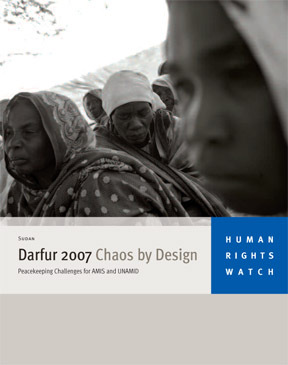 Darfur 2007 Chaos by Design:  Peacekeeping Challenges for AMIS and UNAMID