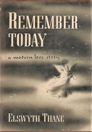 Remember Today by Elswyth Thane