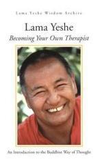 Becoming Your Own Therapist by Lama Thubten Yeshe
