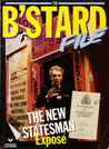 The B'stard File: The New Statesman Exposé.