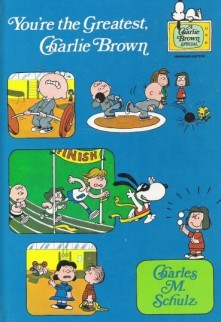 You're the Greatest, Charlie Brown by Charles M. Schulz