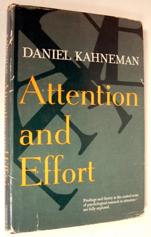 Attention And Effort by Daniel Kahneman