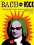 Bach to Rock: An Introduction to Famous Composers and Their Music