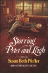 Starring Peter And Leigh by Susan Beth Pfeffer