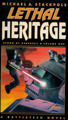 Lethal Heritage by Michael A. Stackpole