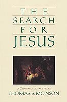 The Search For Jesus by Thomas S. Monson