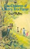 The Children of Cherry Tree Farm by Enid Blyton