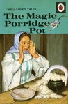 The Magic Porridge Pot (Well-Loved Tales)