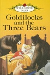 Goldilocks and the Three Bears (Well-loved Tales)