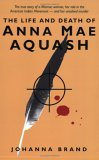 The Life and Death of Anna Mae Aquash by Johanna Brand