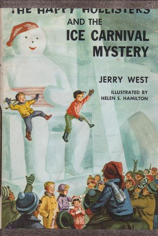 The Happy Hollisters and the Ice Carnival Mystery by Jerry  West