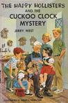 The Happy Hollisters and the Cuckoo Clock Mystery (Happy Hollisters, #24)