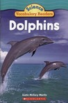 Dolphins (Science Vocabulary Reader)
