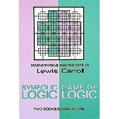 Lewis Carroll's Symbolic Logic by Lewis Carroll
