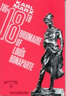 The 18th Brumaire of Louis Bonaparte by Karl Marx