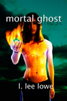 Mortal Ghost by L. Lee Lowe
