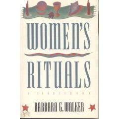 Women's Rituals by Barbara G. Walker