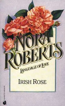 Irish Rose (Irish Hearts #2) (Language of Love #3 - Cabbage Rose)
