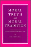 Moral Truth And Moral Tradition by Luke Gormally