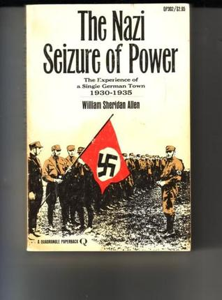 the nazi seizure of power book review Dence for his thesis, that the nazi's seizure of power was by no means inevitable  (pp 201 et passim) the nsdap never even approached a nationwide majority.