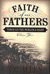 Faith of Our Fathers: Through the Perilous Fight (Volume Three)