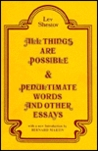All Things Are Possible And Penultimate Words And Other Essays