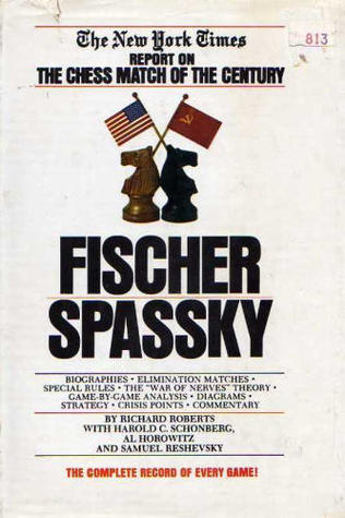 Fischer/Spassky: The New York Times Report on the Chess Match of the Century,