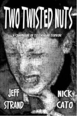 TWO TWISTED NUTS by Jeff Strand