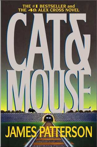 Cat & Mouse (Alex Cross, Book 4) by James Patterson