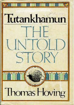 Tutankhamun, the Untold Story by Thomas Hoving