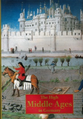 The High Middle Ages In Germany by Rolf Toman