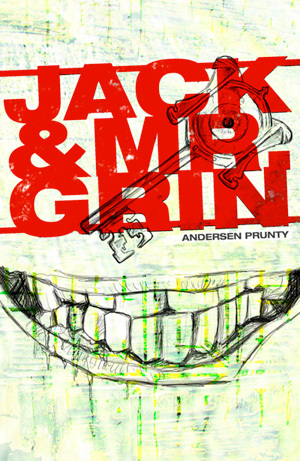 Jack and Mr. Grin - Andersen Prunty