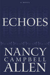 Echoes by Nancy Campbell Allen