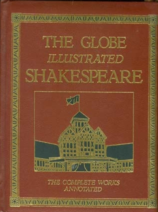 The Globe Illustrated Shakespeare by William Shakespeare