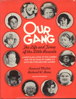 Our Gang by Leonard Maltin