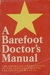 A Barefoot Doctor's Manual: The American Translation of the Official Chinese Paramedical Manual
