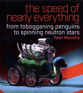 The Speed of Nearly Everything: From Tobogganing Penguins to Neutron Stars