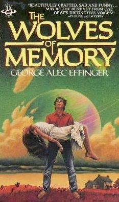 The Wolves Of Memory by George Alec Effinger