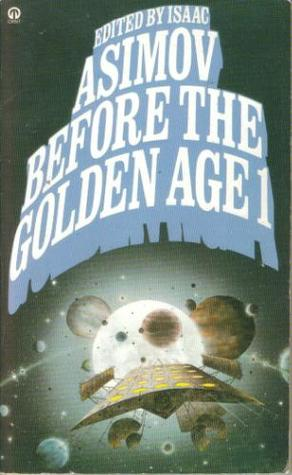Before the Golden Age 1 by Isaac Asimov